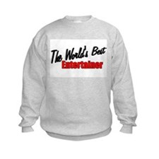 """The World's Best Entertainer"" Sweatshirt"