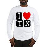I Love TX Long Sleeve T-Shirt