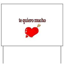 te quiero mucho-I love you very much Yard Sign