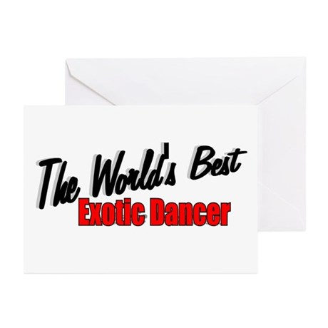 """""""The World's Best Exotic Dancer"""" Greeting Cards (P"""