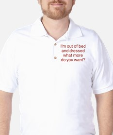 What more do you want ? T-Shirt
