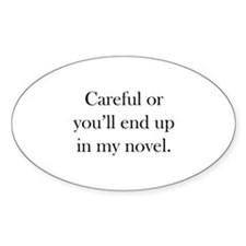 Careful or you'll end up in my novel Decal