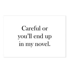Careful or you'll end up in my novel Postcards (Pa