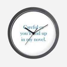 Careful or you'll end up in my novel Wall Clock