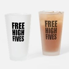 FREE HIGH FIVES Drinking Glass