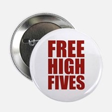 "FREE HIGH FIVES 2.25"" Button"