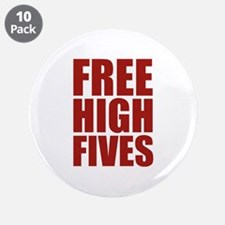 """FREE HIGH FIVES 3.5"""" Button (10 pack)"""