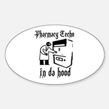 Pharmacy tech's in da hood Oval Decal