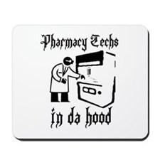 Pharmacy tech's in da hood Mousepad
