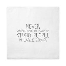Stupid People In Large Groups Queen Duvet