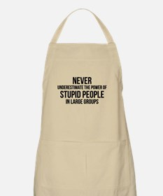 Stupid People In Large Groups Apron