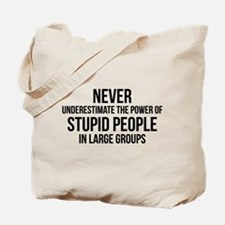Stupid People In Large Groups Tote Bag