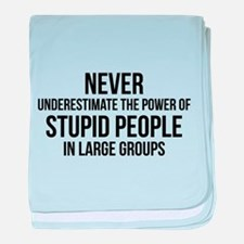 Stupid People In Large Groups baby blanket