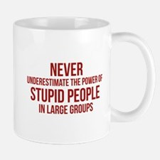 Stupid People In Large Groups Mug