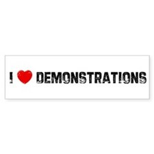I * Demonstrations Bumper Bumper Sticker