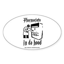 Pharmacists in da hood Oval Decal
