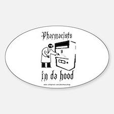 Pharmacists in da hood Oval Decal