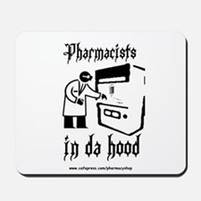 Pharmacists in da hood Mousepad