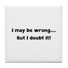 I may be wrong... But I doubt it! Tile Coaster
