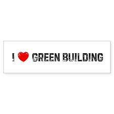 I * Green Building Bumper Bumper Sticker