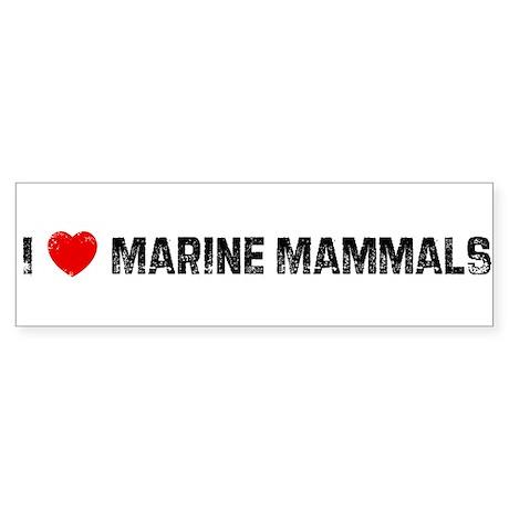 I * Marine Mammals Bumper Sticker
