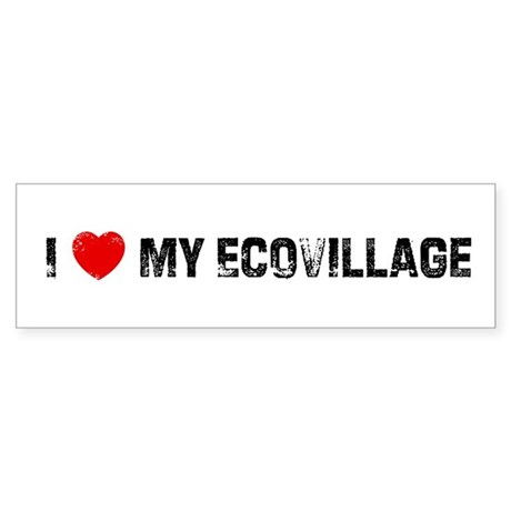 I * My Ecovillage Bumper Sticker