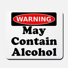 May Contain Alcohol Warning Mousepad