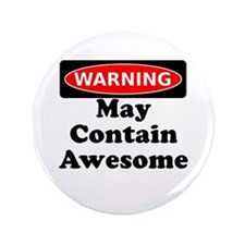 """Warning May Contain Awesome 3.5"""" Button"""
