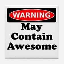 Warning May Contain Awesome Tile Coaster
