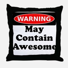 Warning May Contain Awesome Throw Pillow
