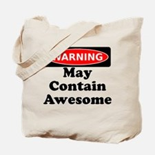 Warning May Contain Awesome Tote Bag
