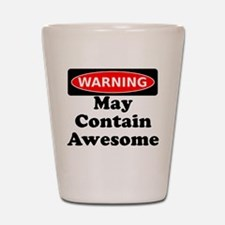 Warning May Contain Awesome Shot Glass