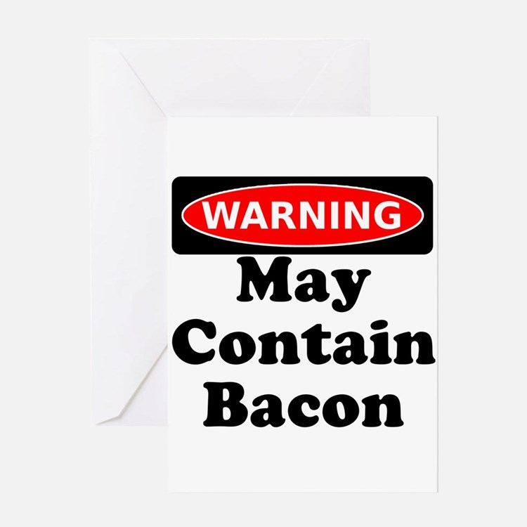May Contain Bacon Warning Greeting Card