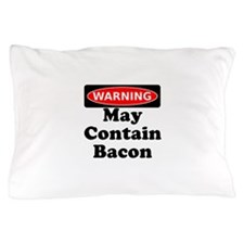 May Contain Bacon Warning Pillow Case