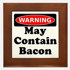 May Contain Bacon Warning Framed Tile