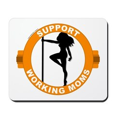 Support Working Moms Mousepad