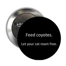"""Feed coyotes 2.25"""" Button"""