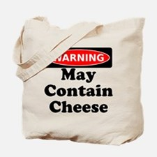 Warning May Contain Cheese Tote Bag