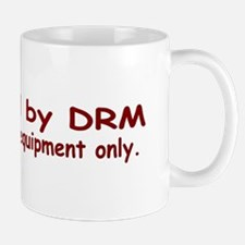 """Protected By DRM. Authorized Equipment Only."" Mug"