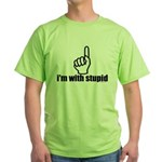 I'm With Stupid Green T-Shirt