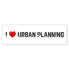 I * Urban Planning Bumper Bumper Sticker