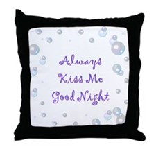 Cute Always kiss me goodnight Throw Pillow
