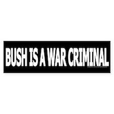 Bush = War Criminal Bumper Bumper Sticker