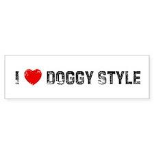 I * Doggy Style Bumper Bumper Sticker