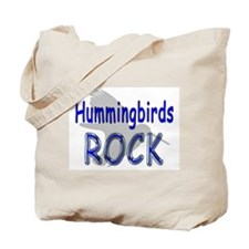 Hummingbirds Rock Tote Bag