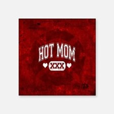 "Hot Mom Square Sticker 3"" x 3"""