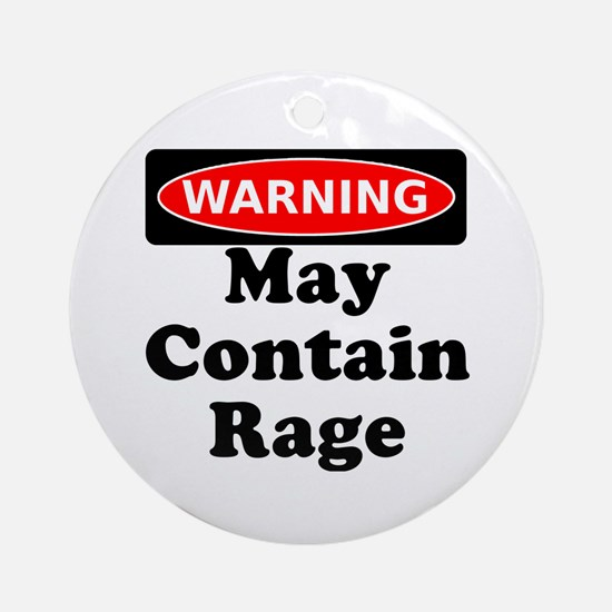 Warning May Contain Rage Ornament (Round)