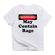Warning May Contain Rage Infant T-Shirt