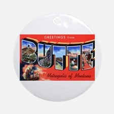 Butte Montana Greetings Ornament (Round)