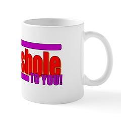 That's Mr. Asshole to you! Mug